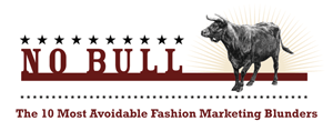 No Bull – The 10 Most Avoidable Fashion Marketing Blunders