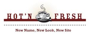 Hot'N Fresh – New Name. New Look. New Site