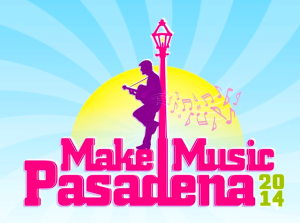 Make Music Pasadena, June 7 – Dancin' In The Streets!