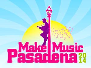 Make Music Pasadena, June 7 – Dancin' In The Streets!