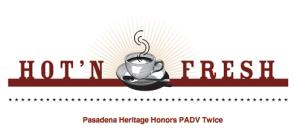 Hot'N Fresh – Pasadena Heritage Honors PADV Twice