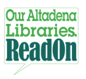 """Our Altadena Libraries, Read On"" headline logo"
